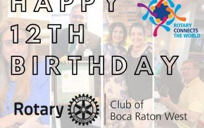Happy 12th Birthday, Rotary Club Boca Raton West!