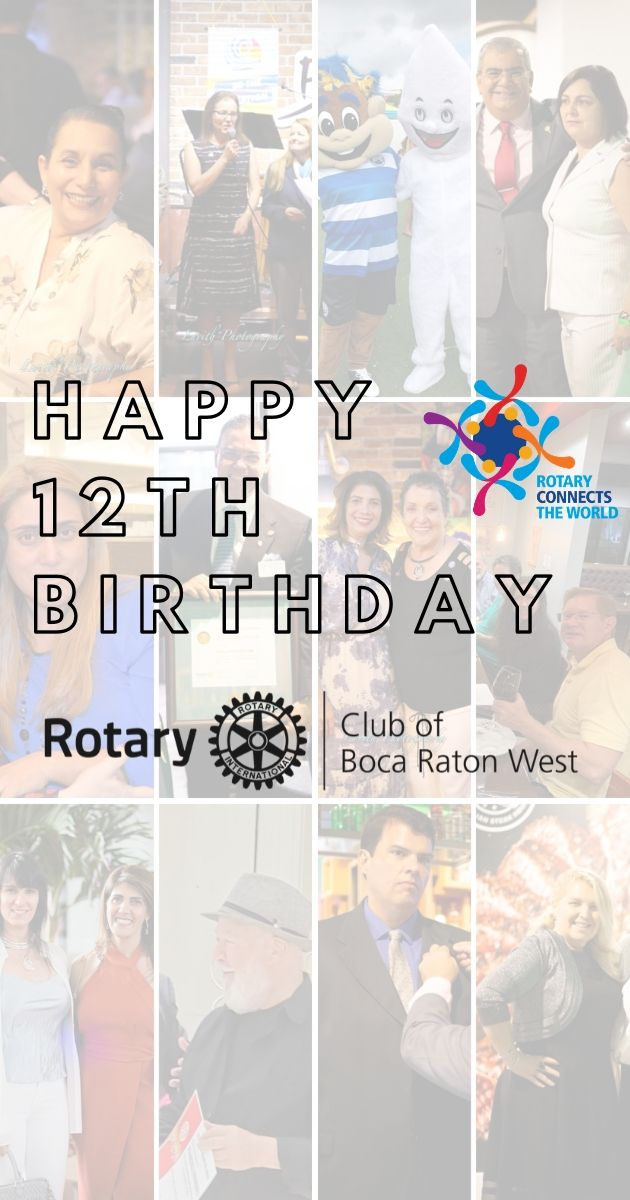 Happy 12th Birthday, Rotary Club Boca Raton West!